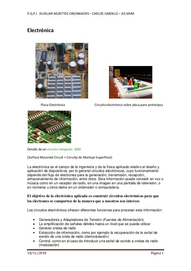 P.Q.P.I. AUXILIAR MUNTTGE ORDINADORS – CARLOS CARDELO – IES MVM 18/11/2010 Pàgina 1 Electrónica Placa Electrónica Circuito...