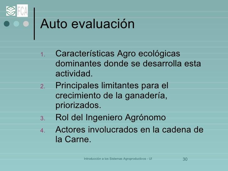 Auto evaluación <ul><li>Características Agro ecológicas dominantes donde se desarrolla esta actividad. </li></ul><ul><li>P...