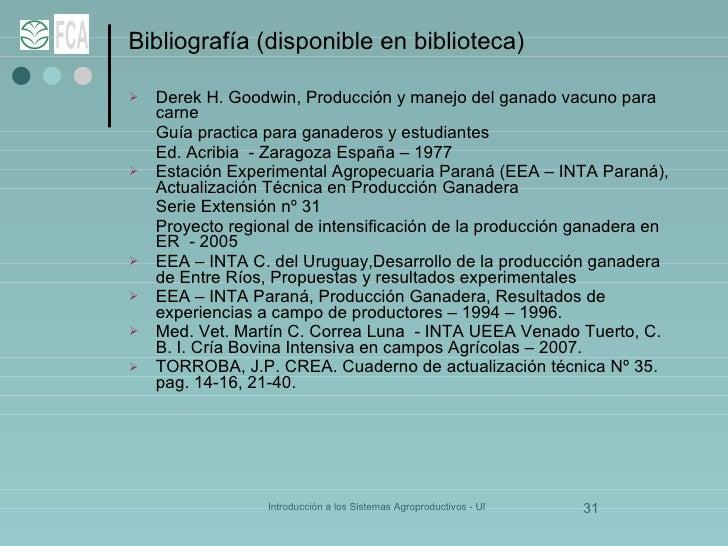 Bibliografía (disponible en biblioteca) <ul><li>Derek H. Goodwin, Producción y manejo del ganado vacuno para carne </li></...
