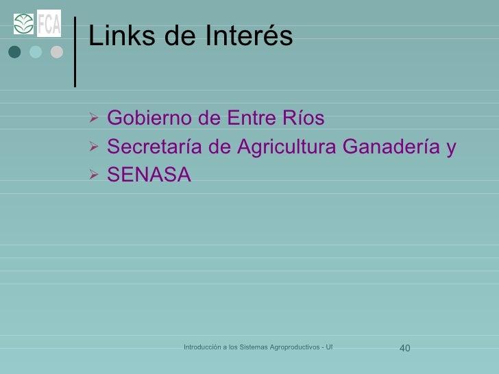 Links de Interés <ul><li>Gobierno de Entre Ríos  </li></ul><ul><li>Secretaría de Agricultura Ganadería y Pesca de la Nació...