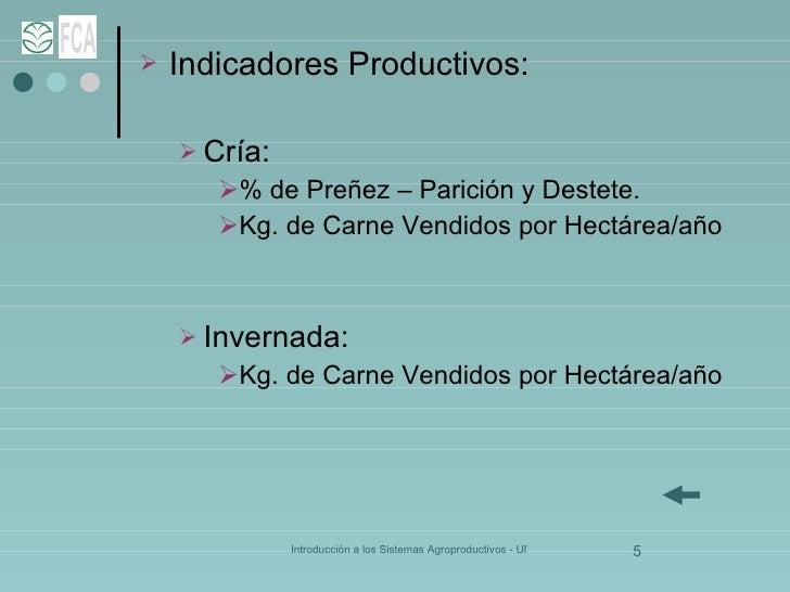 <ul><li>Indicadores Productivos: </li></ul><ul><ul><li>Cría:  </li></ul></ul><ul><ul><ul><li>% de Preñez – Parición y Dest...