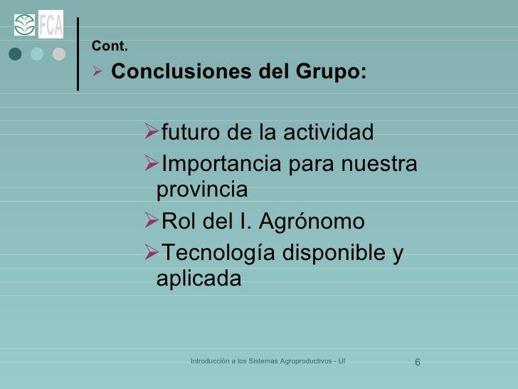<ul><li>Cont. </li></ul><ul><li>Conclusiones del Grupo: </li></ul><ul><ul><ul><li>futuro de la actividad </li></ul></ul></...
