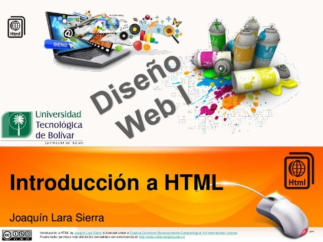 @joaquinls  Introducción a HTMLJoaquín Lara Sierra  Introducción a HTMLbyJoaquin Lara SierraislicensedunderaCreativeCommon...