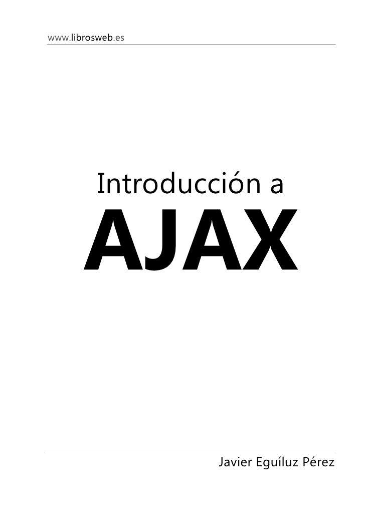 www.librosweb.es               Introducción a         AJAX                     Javier Eguíluz Pérez
