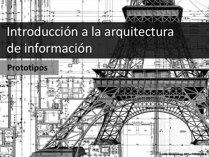 Introducción a la arquitecturade informaciónPrototipos                                       Here›s Kate @Flickr          ...