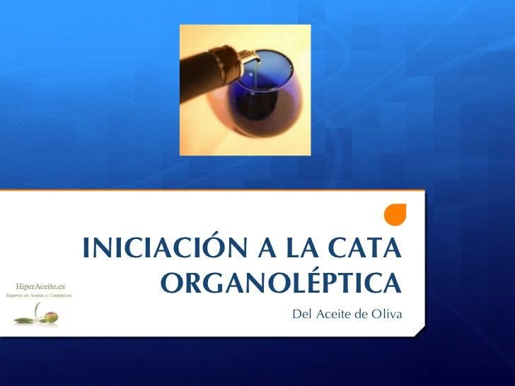 INICIACIÓN A LA CATA ORGANOLÉPTICA Del Aceite de Oliva
