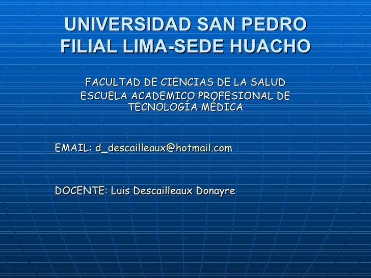 UNIVERSIDAD SAN PEDRO FILIAL LIMA-SEDE HUACHO FACULTAD DE CIENCIAS DE LA SALUD ESCUELA ACADEMICO PROFESIONAL DE TECNOLOGÍA...