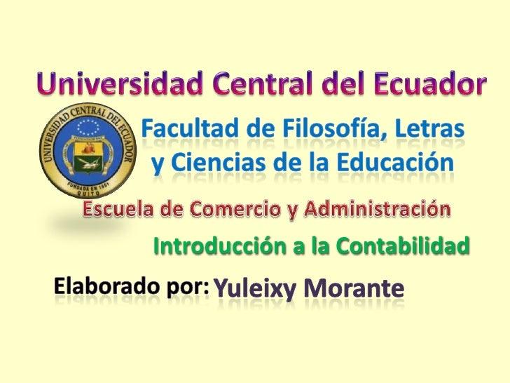 Universidad Central del Ecuador<br />Facultad de Filosofía, Letras <br />y Ciencias de la Educación<br />Escuela de Comerc...
