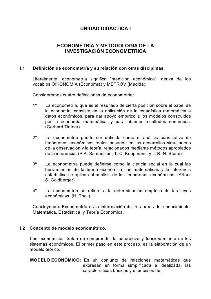 UNIDAD DIDÁCTICA I                  ECONOMETRIA Y METODOLOGIA DE LA                    INVESTIGACIÓN ECONOMETRICAI.1    De...