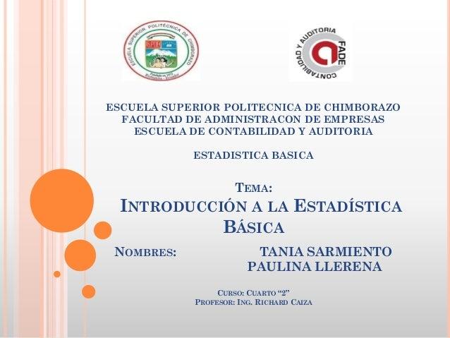ESCUELA SUPERIOR POLITECNICA DE CHIMBORAZO FACULTAD DE ADMINISTRACON DE EMPRESAS ESCUELA DE CONTABILIDAD Y AUDITORIA ESTAD...