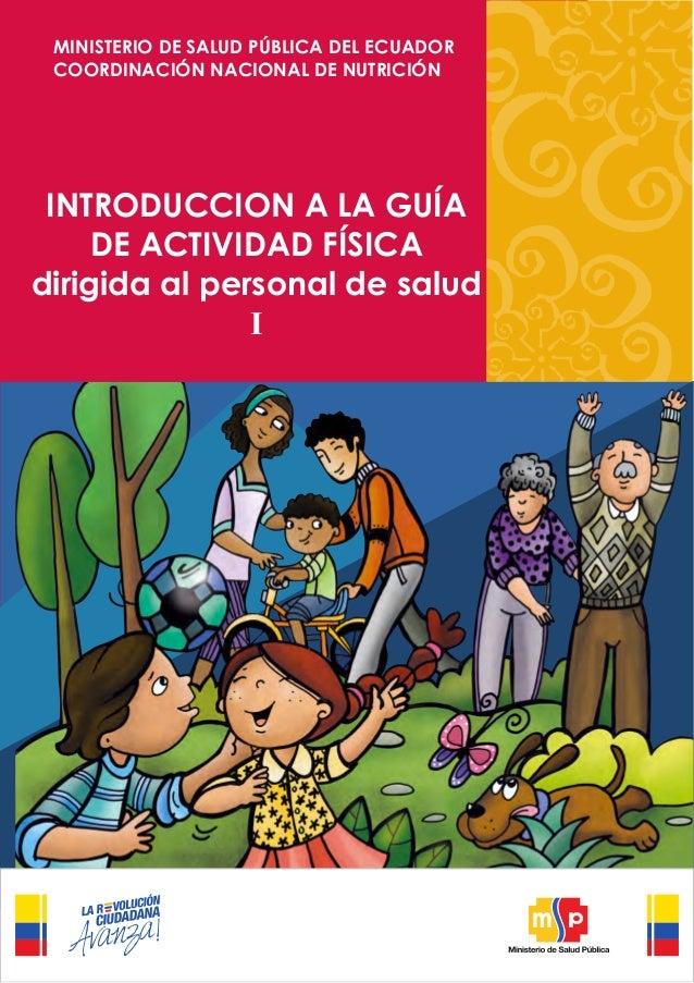 MINISTERIO DE SALUD PÚBLICA DEL ECUADOR COORDINACIÓN NACIONAL DE NUTRICIÓN  INTRODUCCION A LA GUÍA DE ACTIVIDAD FÍSICA dir...
