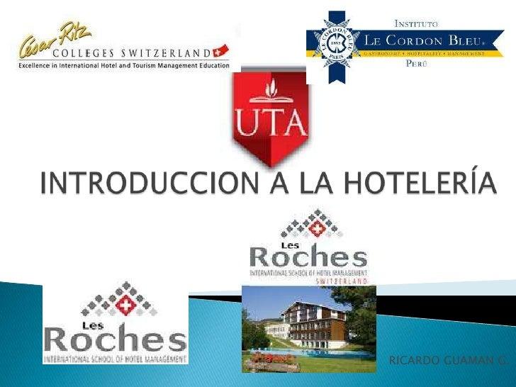 INTRODUCCION A LA HOTELERÍA<br />RICARDO GUAMAN G.<br />
