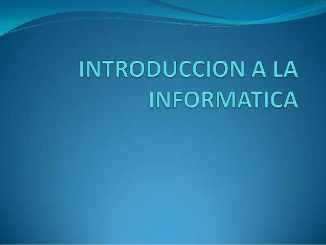 1. Definición de informática2. El tratamiento automático de la información1. Fase de entrada2. Fase de proceso3. Fase de s...