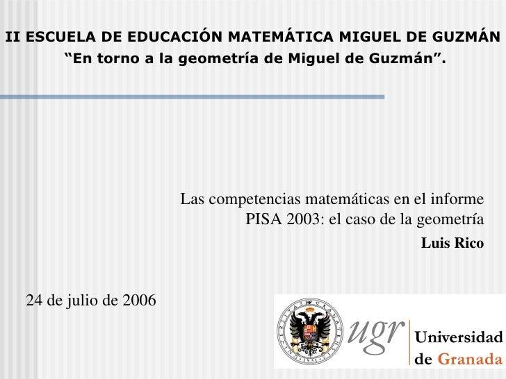 <ul><ul><ul><li>Las competencias matemáticas en el informe PISA 2003: el caso de la geometría </li></ul></ul></ul><ul><li>...