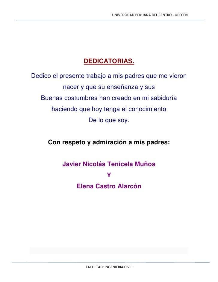 UNIVERSIDAD PERUANA DEL CENTRO - UPECEN                 DEDICATORIAS.Dedico el presente trabajo a mis padres que me vieron...