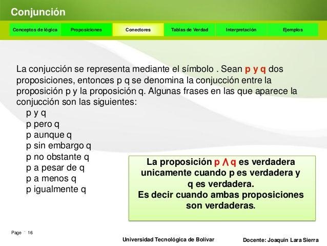 ConjunciónConceptos de lógica   Proposiciones    Conectores      Tablas de Verdad    Interpretación       Ejemplos Ejemplo...