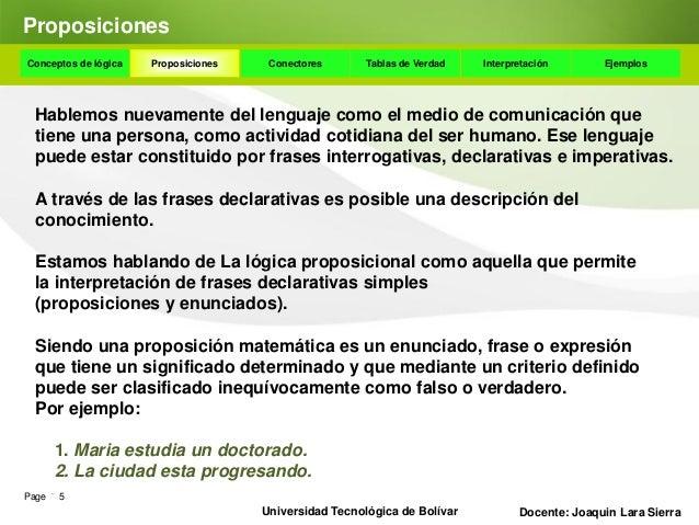 ProposicionesConceptos de lógica   Proposiciones    Conectores      Tablas de Verdad    Interpretación       Ejemplos A ve...