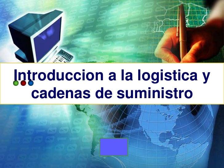 Introduccion a la logistica y   cadenas de suministro            LOGO