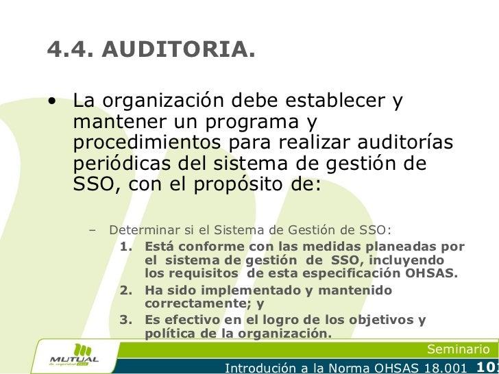 4.4. AUDITORIA.• La organización debe establecer y  mantener un programa y  procedimientos para realizar auditorías  perió...