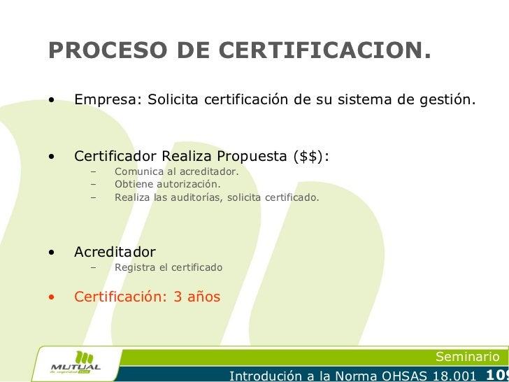 PROCESO DE CERTIFICACION.•   Empresa: Solicita certificación de su sistema de gestión.•   Certificador Realiza Propuesta (...