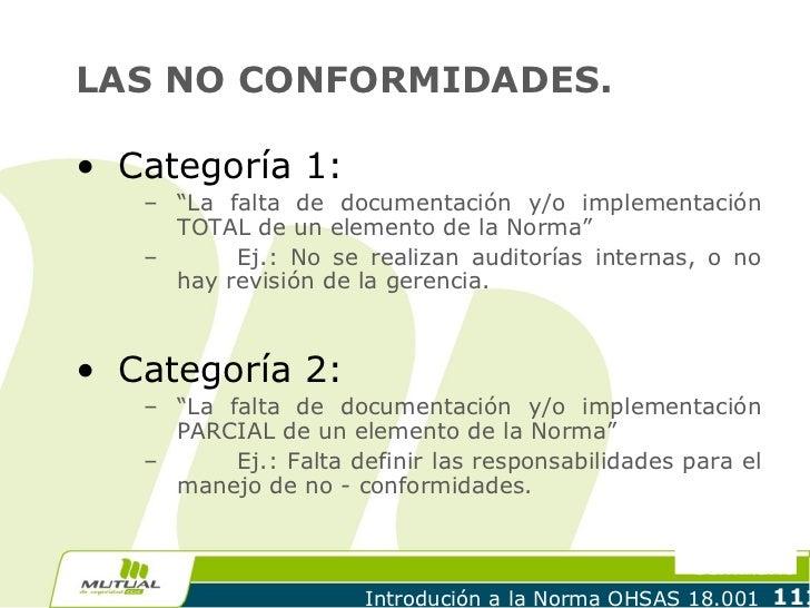 """LAS NO CONFORMIDADES.• Categoría 1:   – """"La falta de documentación y/o implementación     TOTAL de un elemento de la Norma..."""