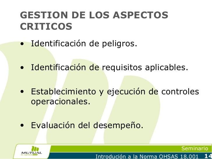 GESTION DE LOS ASPECTOSCRITICOS• Identificación de peligros.• Identificación de requisitos aplicables.• Establecimiento y ...