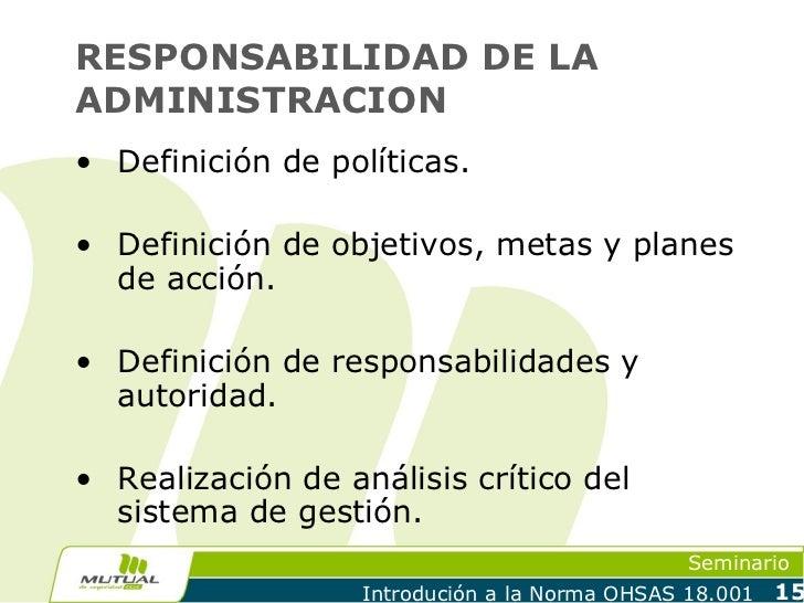 RESPONSABILIDAD DE LAADMINISTRACION• Definición de políticas.• Definición de objetivos, metas y planes  de acción.• Defini...