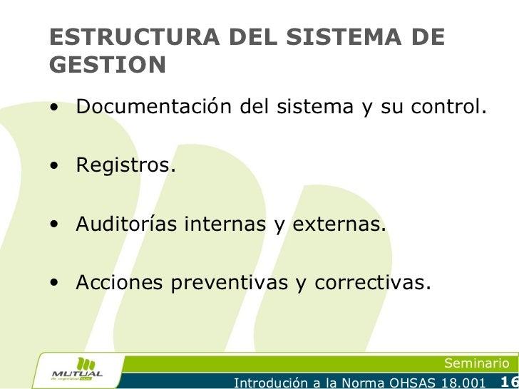 ESTRUCTURA DEL SISTEMA DEGESTION• Documentación del sistema y su control.• Registros.• Auditorías internas y externas.• Ac...