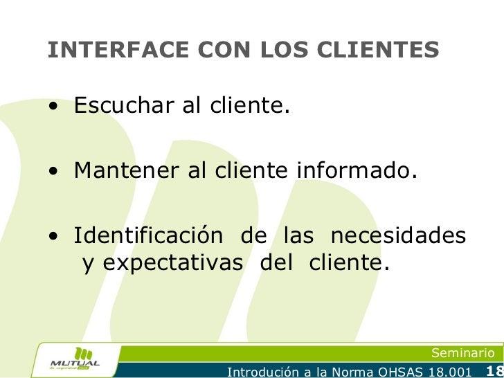 INTERFACE CON LOS CLIENTES• Escuchar al cliente.• Mantener al cliente informado.• Identificación de las necesidades   y ex...