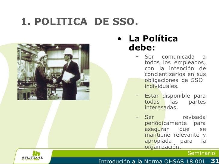 1. POLITICA DE SSO.                  • La Política                    debe:                        –   Ser comunicada a   ...