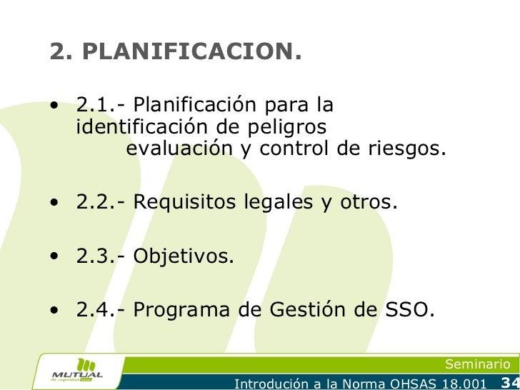 2. PLANIFICACION.• 2.1.- Planificación para la  identificación de peligros       evaluación y control de riesgos.• 2.2.- R...