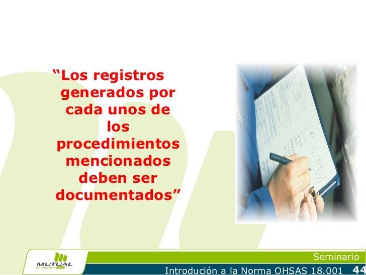 """""""Los registros generados por  cada unos de       losprocedimientos  mencionados   deben serdocumentados""""                  ..."""