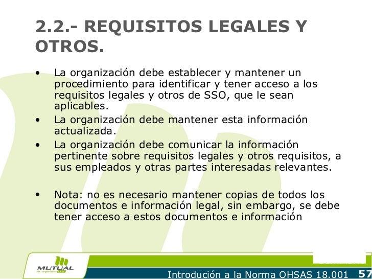 2.2.- REQUISITOS LEGALES YOTROS.•   La organización debe establecer y mantener un    procedimiento para identificar y tene...