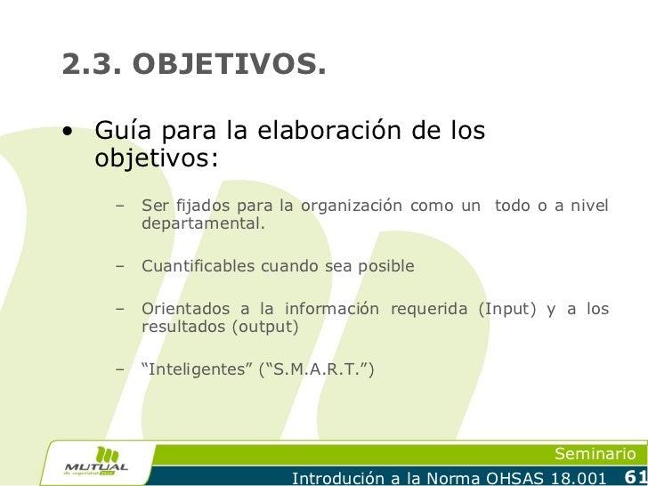 2.3. OBJETIVOS.• Guía para la elaboración de los  objetivos:    –   Ser fijados para la organización como un todo o a nive...