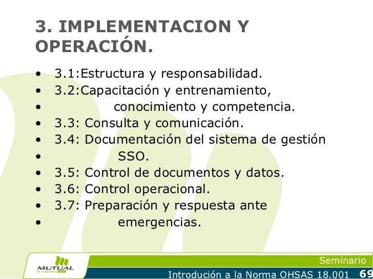 3. IMPLEMENTACION YOPERACIÓN.•   3.1:Estructura y responsabilidad.•   3.2:Capacitación y entrenamiento,•            conoci...