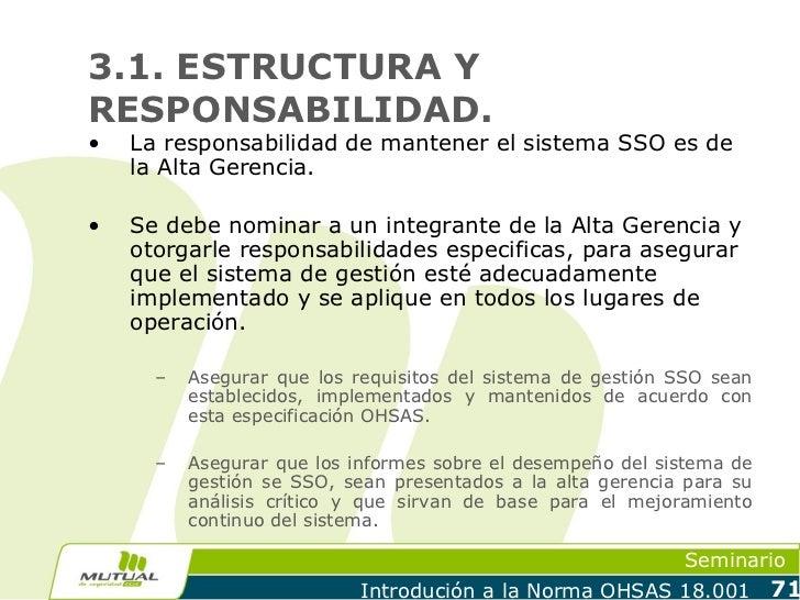 3.1. ESTRUCTURA YRESPONSABILIDAD.•   La responsabilidad de mantener el sistema SSO es de    la Alta Gerencia.•   Se debe n...