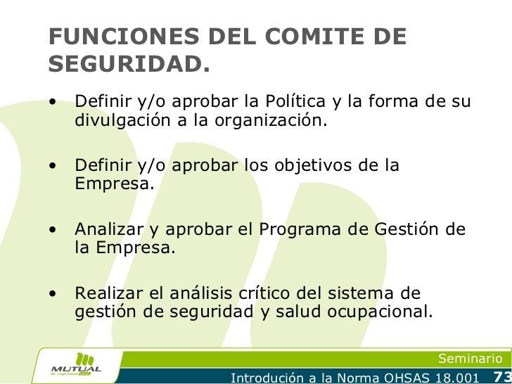 FUNCIONES DEL COMITE DESEGURIDAD.•   Definir y/o aprobar la Política y la forma de su    divulgación a la organización.•  ...