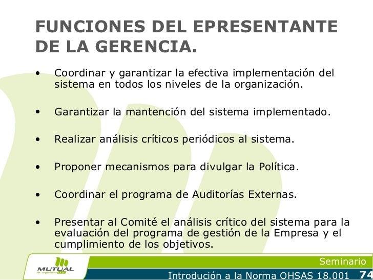 FUNCIONES DEL EPRESENTANTEDE LA GERENCIA.•   Coordinar y garantizar la efectiva implementación del    sistema en todos los...