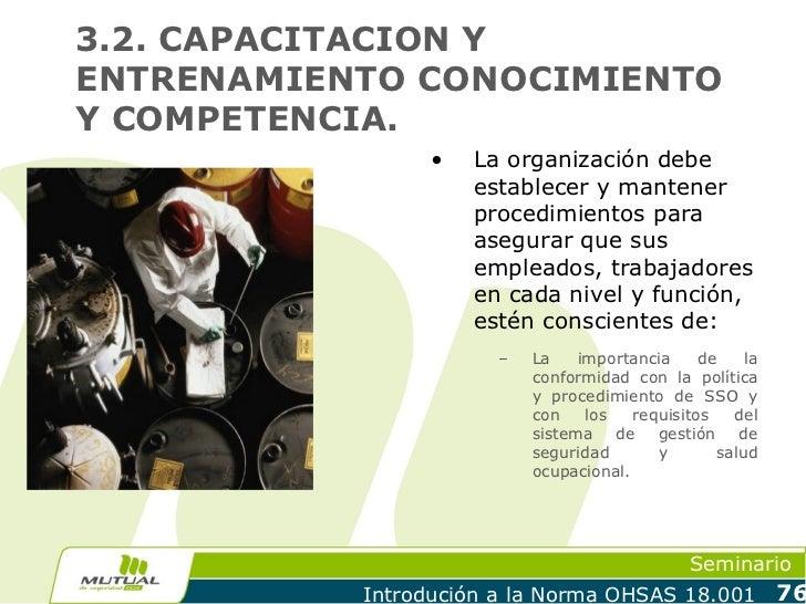3.2. CAPACITACION YENTRENAMIENTO CONOCIMIENTOY COMPETENCIA.                 •   La organización debe                     e...