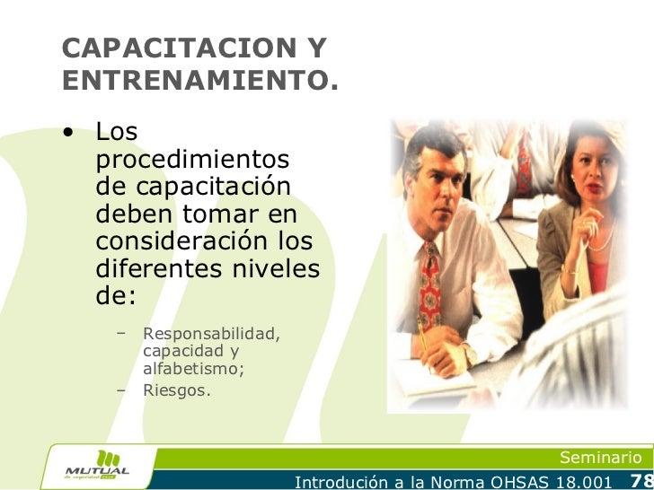 CAPACITACION YENTRENAMIENTO.• Los  procedimientos  de capacitación  deben tomar en  consideración los  diferentes niveles ...