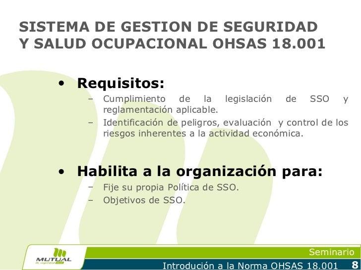 SISTEMA DE GESTION DE SEGURIDADY SALUD OCUPACIONAL OHSAS 18.001    • Requisitos:       –   Cumplimiento     de    la   leg...