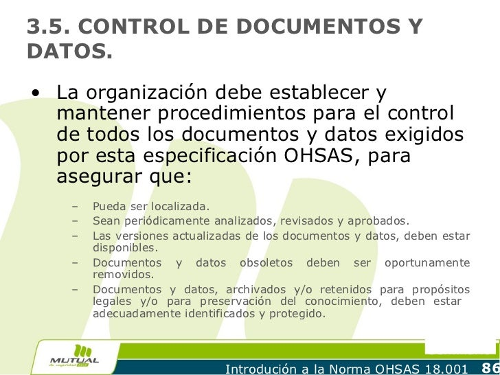 3.5. CONTROL DE DOCUMENTOS YDATOS.• La organización debe establecer y  mantener procedimientos para el control  de todos l...