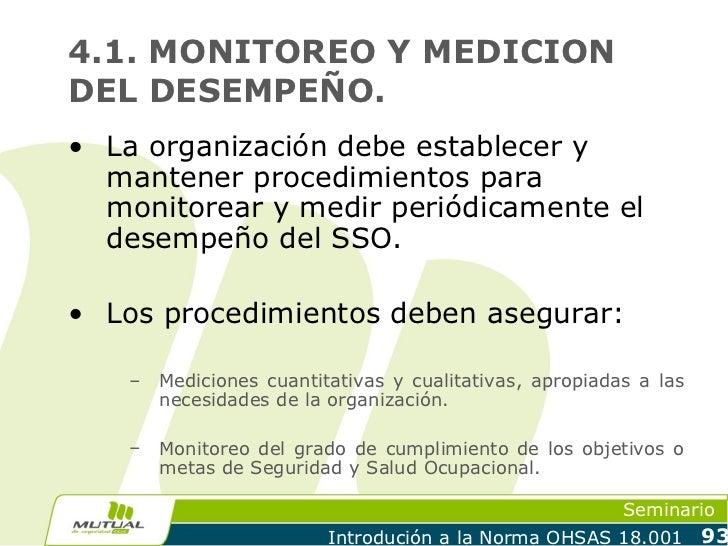 4.1. MONITOREO Y MEDICIONDEL DESEMPEÑO.• La organización debe establecer y  mantener procedimientos para  monitorear y med...