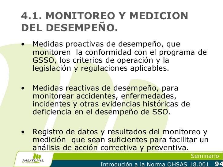 4.1. MONITOREO Y MEDICIONDEL DESEMPEÑO.•   Medidas proactivas de desempeño, que    monitoren la conformidad con el program...
