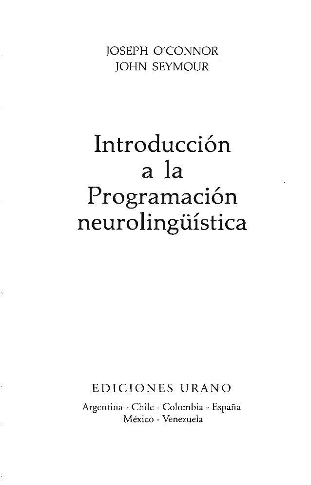 JOSEPH O'CONNOR JOHN SEYMOUR  Introducción a la Programación neurolingüística  EDICIONES URANO Argentina — Chile — Colombi...