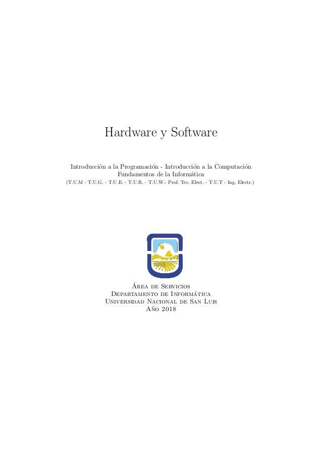 Hardware y Software Introducci´on a la Programaci´on - Introducci´on a la Computaci´on Fundamentos de la Inform´atica (T.U...