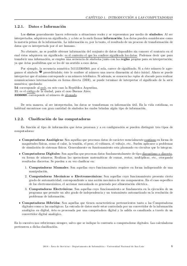 CAP´ITULO 1. INTRODUCCI ´ON A LAS COMPUTADORAS 1.2.1. Datos e Informaci´on Los datos generalmente hacen referencia a situa...
