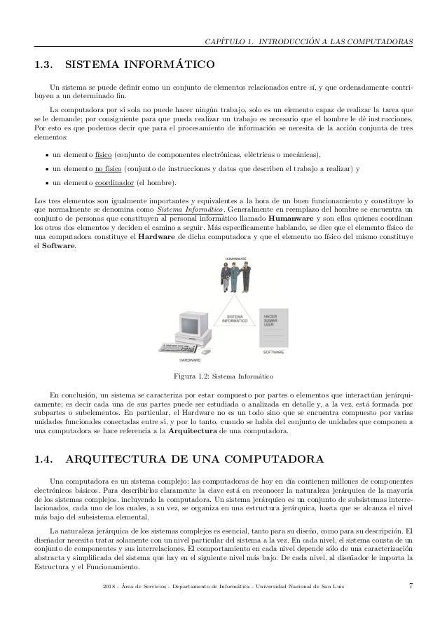 CAP´ITULO 1. INTRODUCCI ´ON A LAS COMPUTADORAS 1.3. SISTEMA INFORM´ATICO Un sistema se puede definir como un conjunto de el...