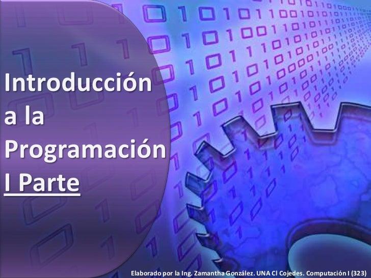 Elaborado por la Ing. Zamantha González. UNA Cl Cojedes. Computación I (323)