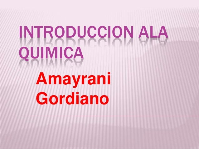 INTRODUCCION ALAQUIMICA  Amayrani  Gordiano